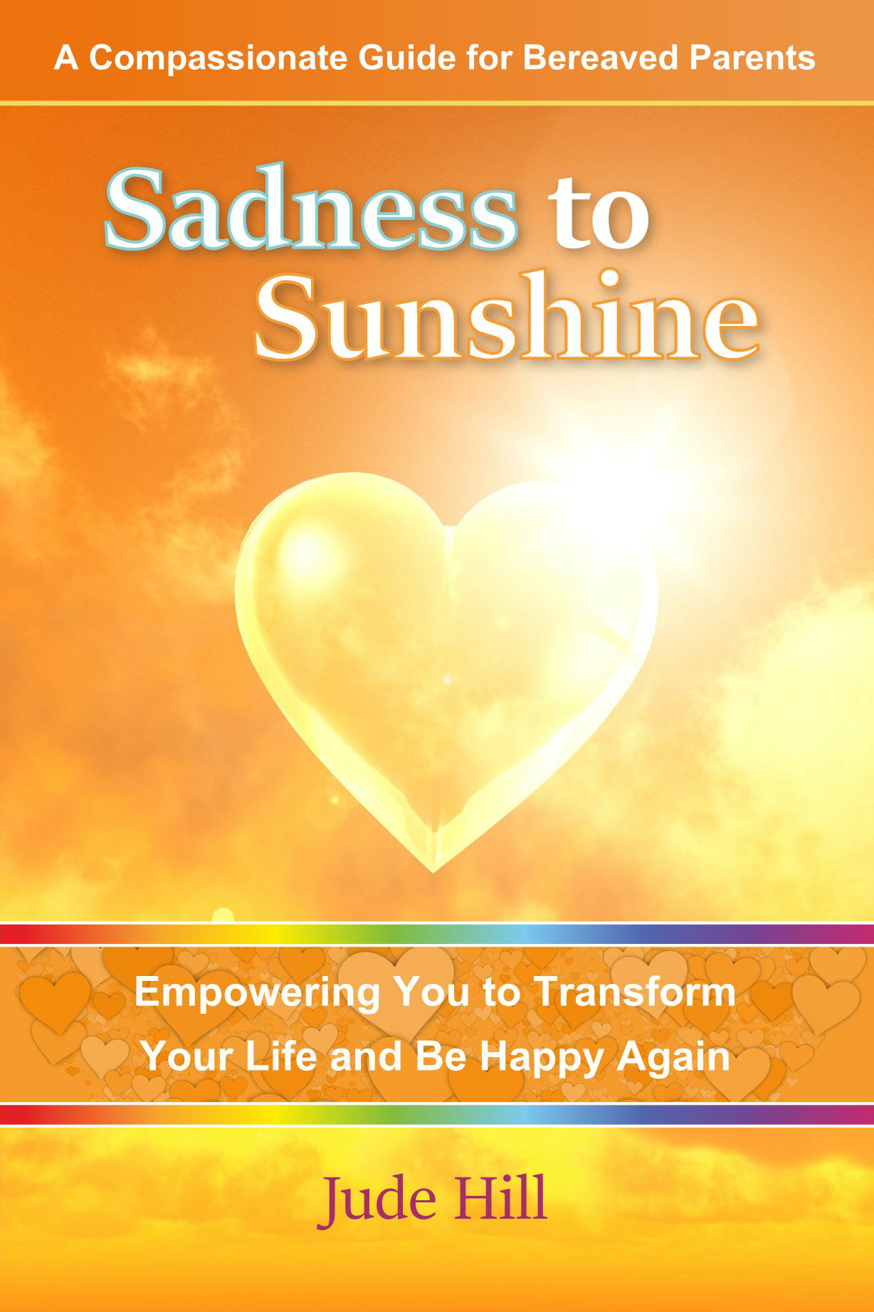 Sadness to sunshine book on grief, bereavement and loss