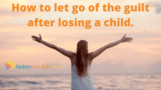 How to let go of guilt after losing a child for bereaved parents