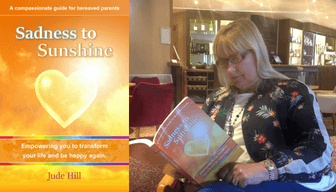 Sadness to sunshine a compassionate guide for bereaved parents an alternative to bereavement counselling